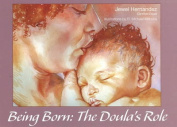 Being Born: The Doula's Role