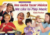 Nos Gusta Tocar Musica/We Like to Play Music