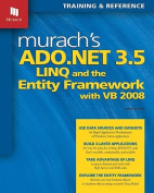 Murach's ADO.NET 3.5 LINQ and the Entity Framework with VB 2008