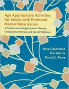 Age Appropriate Activities for Adults with Profound Mental Retardation
