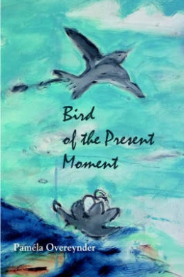Bird of the Present Moment