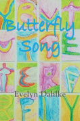 Butterfly Song -- A Woman's Journey Back Into Life