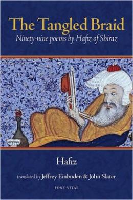 The Tangled Braid: Ninety-Nine Poems by Hafiz of Shiraz