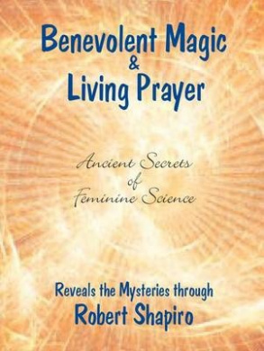 Benevolent Magic and Living Prayer