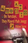 On Tuesdays, They Played Mah Jongg