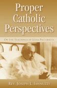 Proper Catholic Perspectives