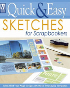Quick and Easy Sketches for Scrapbookers