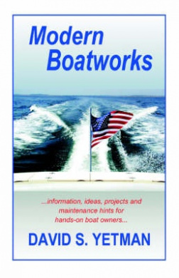 Modern Boatworks: Information, Ideas, Projects and Maintenance Hints for Hands-on Boat Owners