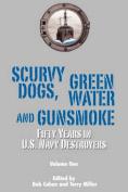 Scurvy Dogs, Green Water and Gunsmoke