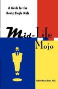 Mid-Life Mojo