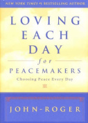Loving Each Day for Peacemakers