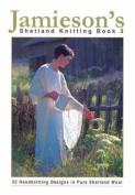 Jamieson's Shetland Knitting Book 3