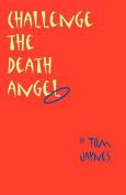 Challenge the Death Angel