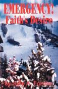 Emergency!: Faith's Desire