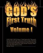 God's First Truth: v. I