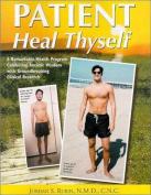 Patient Heal Thyself