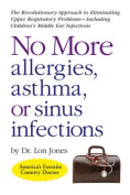 No More Allergies, Asthma or Sinus Infections