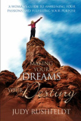 Making Your Dreams Your Destiny