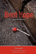 Bent Hope: A Street Journal