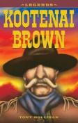 Legends: Kootenai Brown