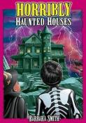 Horribly Haunted Houses