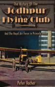 The History of the Jodhpur Flying Club