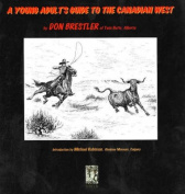 Young Adults Guide to the Canadian West