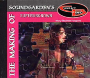 """The Making of  """"Soundgarden's"""" Superunknown"""