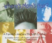 Where's Mom's Hair