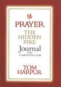 Prayer, the Hidden Fire Journal