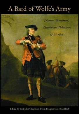 A Bard of Wolfe's Army: James Thompson, Gentleman Volunteer, 1733-1830