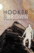 Hooker and Brown: A Novel