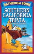Bathroom Book of Southern California Trivia