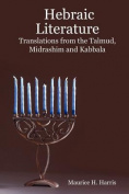 Hebraic Literature - Translations from the Talmud, Midrashim and Kabbala