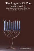 The Legends Of The Jews - Vol. 3