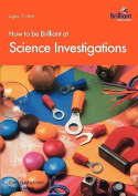 How to be Brilliant at Science Investigations