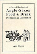 A Second Handbook of Anglo-Saxon Food and Drink