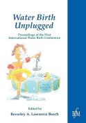 Waterbirth Unplugged