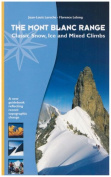 The Mont Blanc Range - Classic Snow, Ice and Mixed Climbs