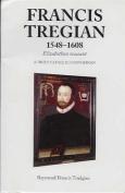 Francis Tregian 1548-1608, Elizabethan Recusant