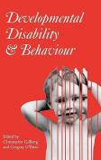 Developmental Disability and Behaviour (Clinics in Developmental Medicine