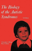 The Biology of the Autistic Syndromes (Clinics in Developmental Medicine