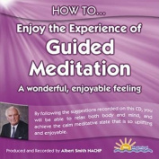 How to Enjoy the Experience of Guided Meditation [Audio]