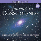 A Journey in Consciousness