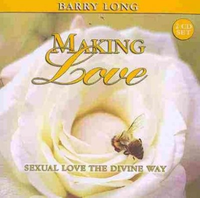 Making Love: Sexual Love the Divine Way (Myth of Life Series)