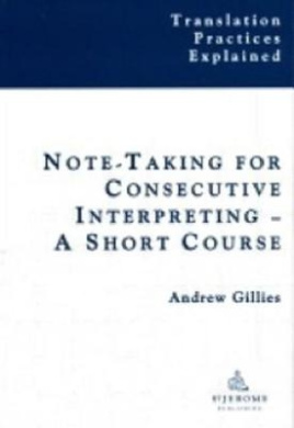 Notetaking for Consecutive Interpreting: A Short Course (Translation Practices Explained)