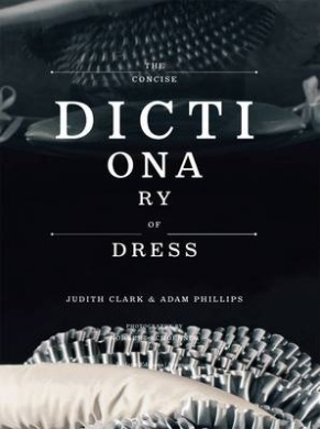 The Concise Dictionary of Dress: A Personal Tour Through Dress and Psychoanalytic Association