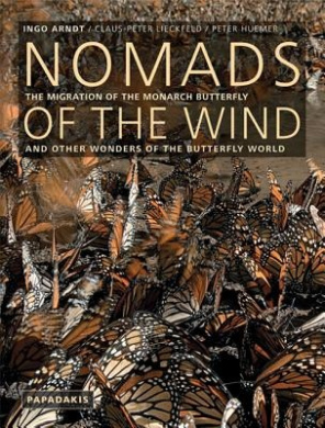 Nomads of the Wind: The Migration of the Monarch Butterfly and Other Wonders of the Butterfly World
