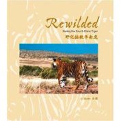 Rewilded, Save China's Tiger