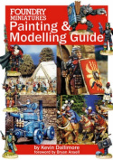 Foundry Miniatures Painting and Modelling Guide